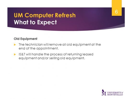 Technician will remove all old equipment at the end of the appointment. IS&T will handle returning leased equipment.