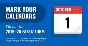 Fill out the FAFSA 2019-20 beginning October 1, 2018