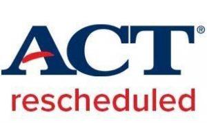ACT Rescheduled
