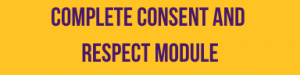 Complete Consent and Respect Module
